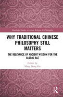Why Traditional Chinese Philosophy Still