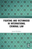 Fighting and Victimhood in International