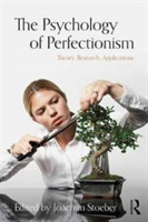 The Psychology of Perfectionism