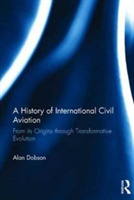 A History of International Civil Aviatio