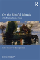 On the Blissful Islands with Nietzsche &