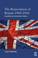 The Reinvention of Britain 1960-2016