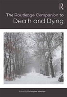 The Routledge Companion to Death and Dyi