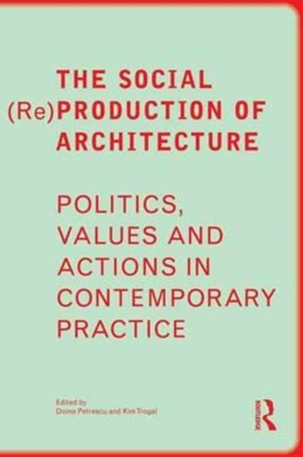 The Social (Re)Production of Architectur