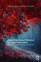 Uprooting Sexual Violence in Higher Educ