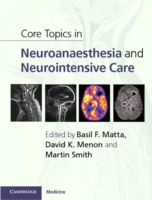 Core Topics in Neuroanaesthesia and Neur