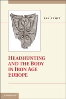 Headhunting and the Body in Iron Age Eur