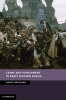 Crime and Punishment in Early Modern Rus