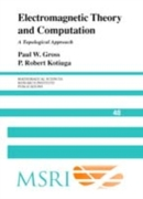 Electromagnetic Theory and Computation