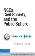 NGOs, Civil Society, and the Public Sphe