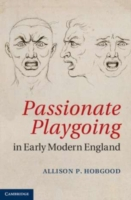 Passionate Playgoing in Early Modern Eng