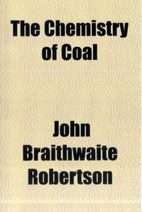 The Chemistry of Coal Volume 6