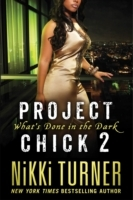 Project Chick II: What's Done in the Dar