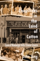 Chopsticks in the Land of Cotton: Lives