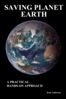 Saving Planet Earth : A Practical Hands