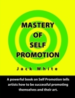 Mastery of Self Promotion: A Powerful Bo