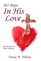 365 Days in His Love : Devotionals for D