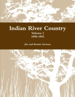 Indian River Country : Volume 2: 1890-18