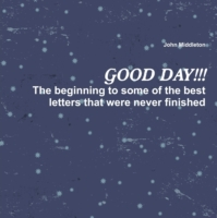 Good Day!!!: The Beginning to Some of th