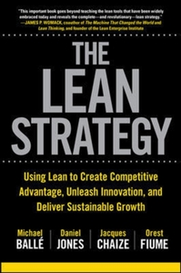 The Lean Strategy: Using Lean to Create
