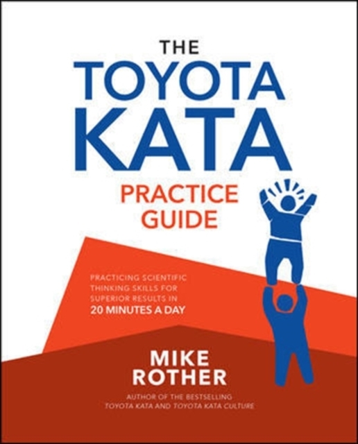 The Toyota Kata Practice Guide: Practici