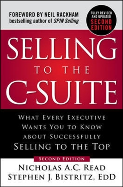 Selling to the C-Suite, Second Edition: