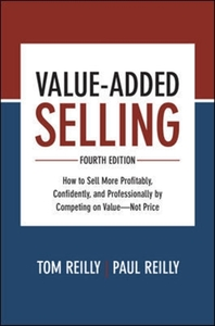 Value-Added Selling, Fourth Edition: How