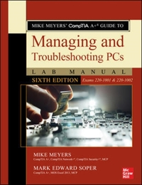 Mike Meyers' CompTIA A+ Guide to Managin