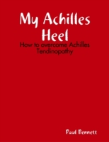 My Achilles Heel: How to Overcome Achill