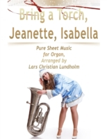 Bring a Torch, Jeanette, Isabella Pure S