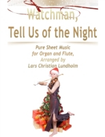 Watchman, Tell Us of the Night Pure Shee