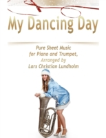 My Dancing Day Pure Sheet Music for Pian