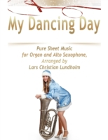 My Dancing Day Pure Sheet Music for Orga