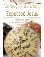 Come, Thou Long Expected Jesus Pure Shee