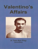 Valentino's Affairs: A Two-Act Play