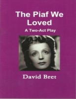 Piaf We Loved: A Two-Act Play