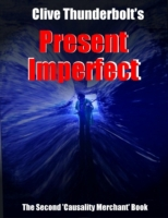Clive Thunderbolt's Present Imperfect