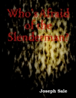 Who's Afraid of the Slenderman?