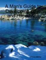 Man's Guide to Developing Love and Happi