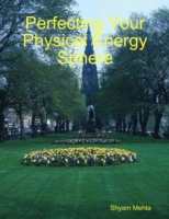 Perfecting Your Physical Energy Sphere