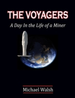 Voyagers: A Day In the Life of a Miner