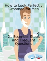 How to Look Perfectly Groomed for Men -