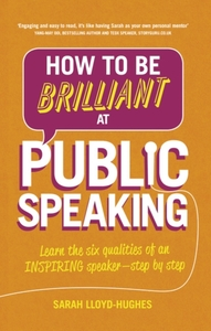 How to Be Brilliant at Public Speaking 2