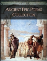 Ancient Epic Poems Collection: The 1001