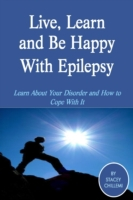 Live, Learn and Be Happy With Epilepsy: