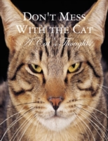 Don't Mess With the Cat - A Cat's Though