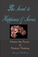 Secret to Happiness & Success: Master th