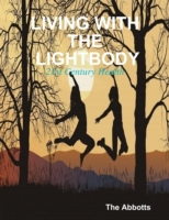 Living With the Lightbody - 21st Century