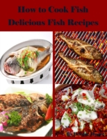 How to Cook Fish - Delicious Fish Recipe