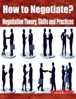 How to Negotiate? - Negotiation Theory,